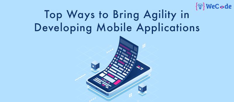 Top Ways to Bring Agility in Developing Mobile Applications