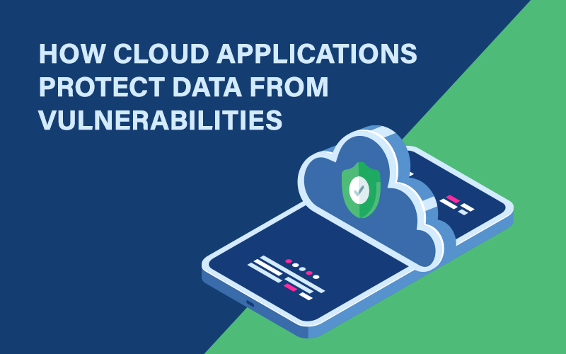 How Cloud Applications Protect Data from Vulnerabilities